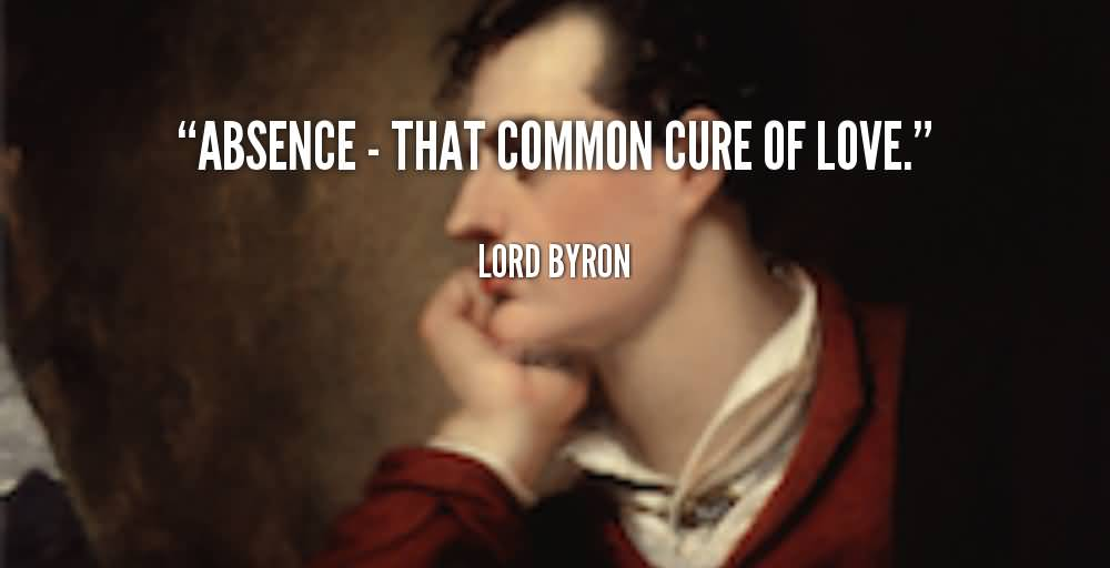 Absence – That Common Cure Of Love - Lord Byron
