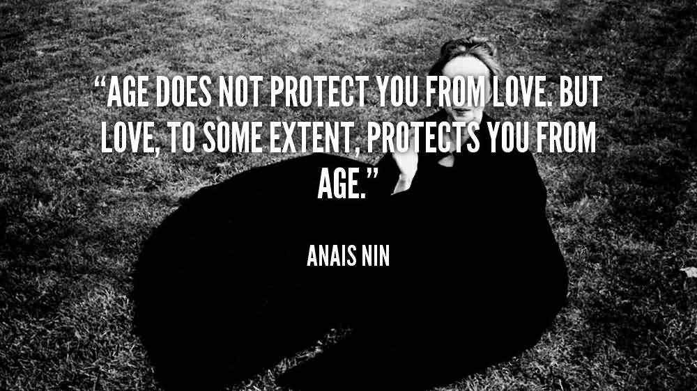 Age Does Not Protect You From Love But Love To Some Extent Protects You From Age