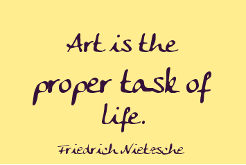 Art is the proper task of life