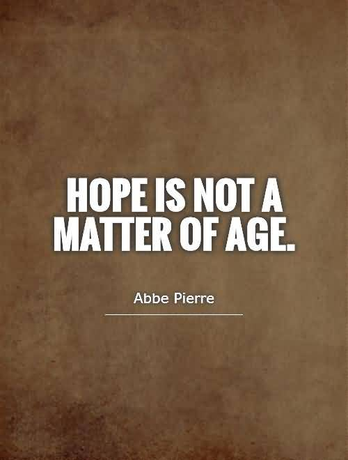 Hope Is Not A Matter Of Age