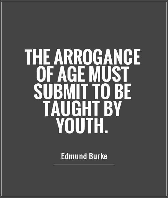 The Arrogance Of Age Must Submit To Be Taught By Youth