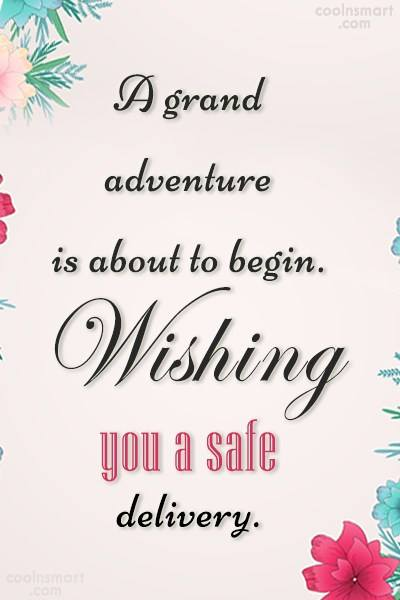 A grand adventure is about to begin wishing you a safe delivery