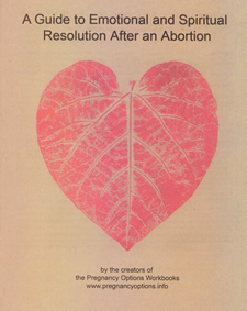 A guide to emotional and spiritual resolution after an abortion