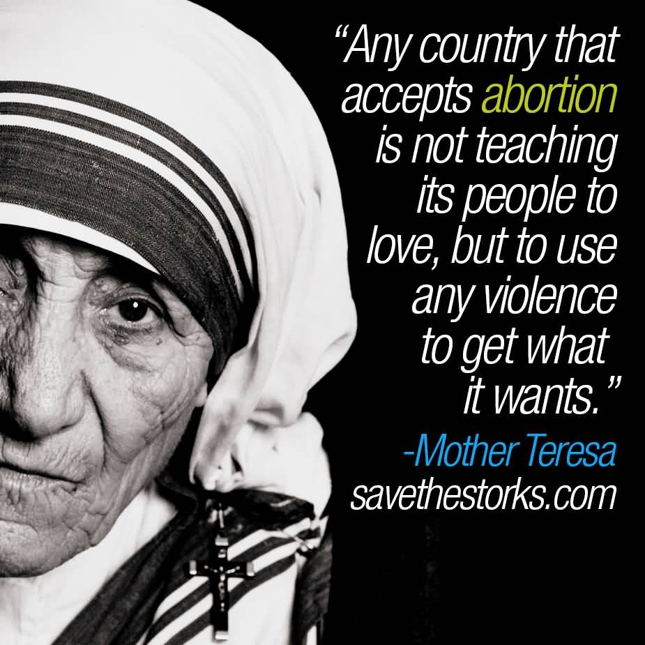 Any country that accepts abortion is not teaching its people to love