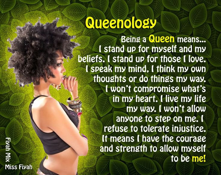 Being A Queen Means I Stand Up For Myself And My Beliefs. I Stand Up For Those I Love I Speak My Mind
