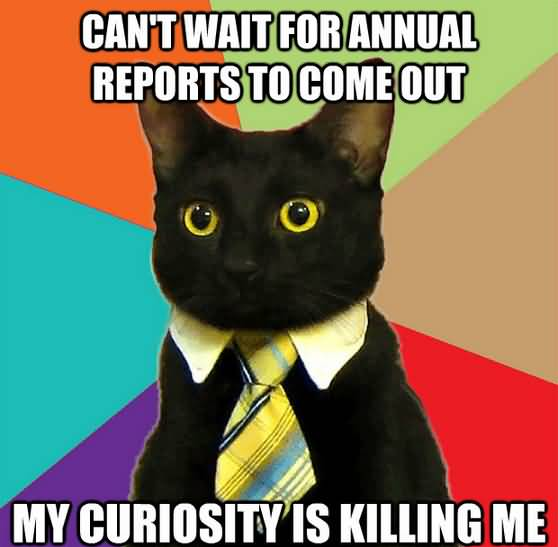 Can't wait for annual reports to come out my curiosity is killing me