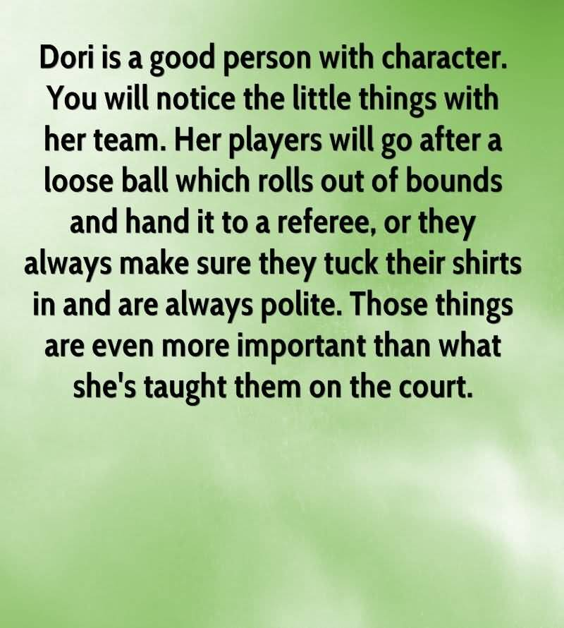 Dori Is A Good Person With Character You Will Notice The Little Things