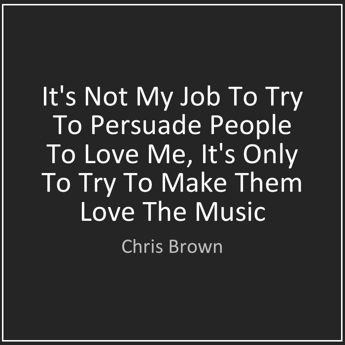 20 Cool Collection Of Quotes About Love: 20 Great Collection Of Chris Brown Quotes And Sayings