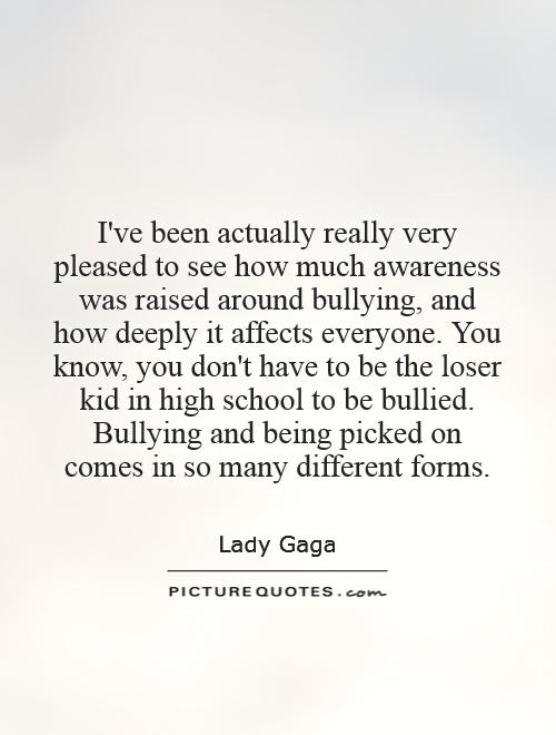 I've been actually really very pleased to see how much awareness was raised around bullying