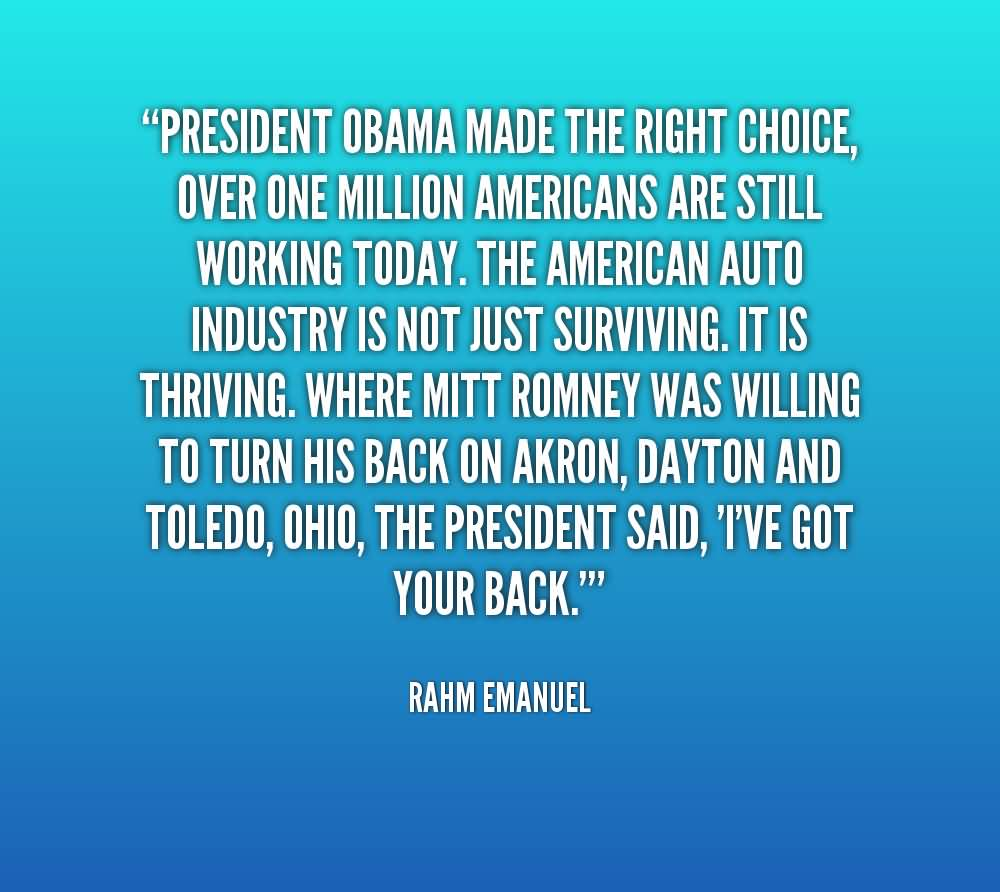 President Obama Made The Right Choice Over One Million Americans Are Still Working Today - Rahm Emanuel