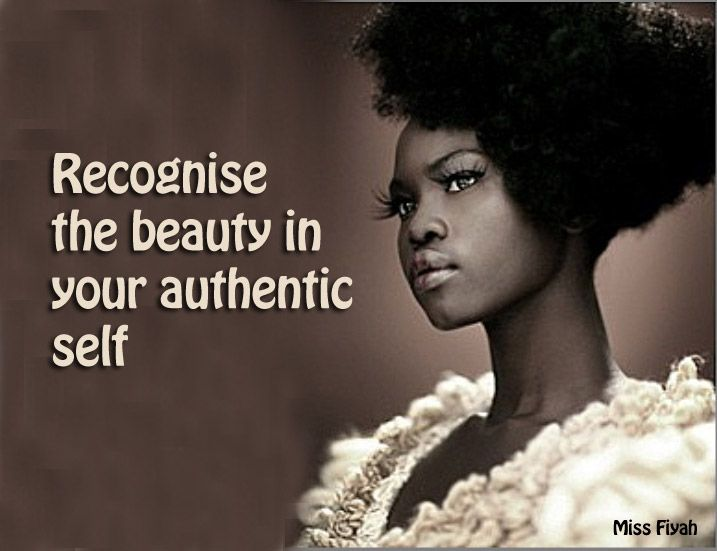 Recognize the beauty in your authentic self