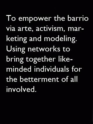 To empower the barrio via arte activism marketing and modeling