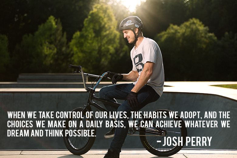 When we take control of our lives the habits we adopt and the choices we make on a daily basis - Josh Perry