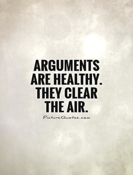 Arguments are healthy