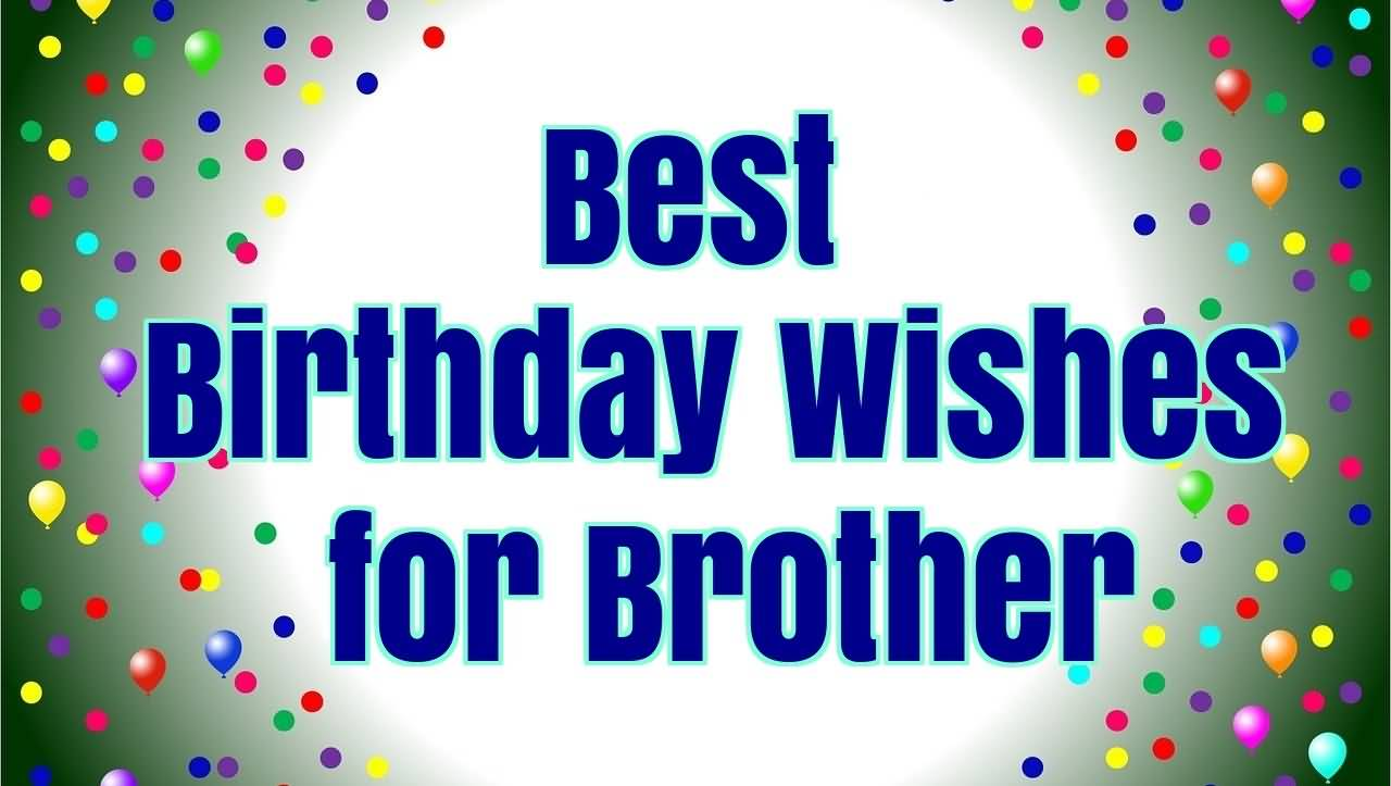100 fantastic brother birthday wishes and greetings
