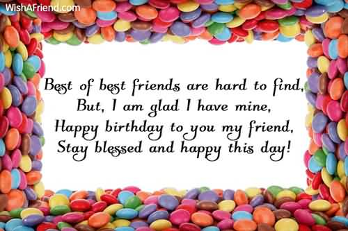 Best Of Friend Are Hard To Find But I Am Glad Have Mine Stay