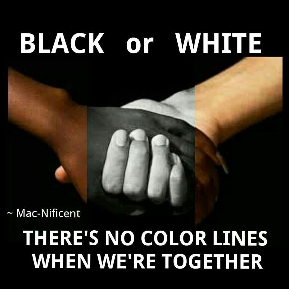 Black or white there's no color lines when we're together - Mac Nificent