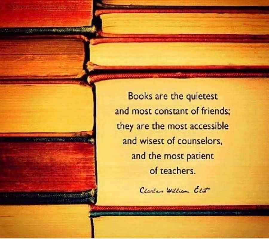 Books are the quitest and most constance of friends they are the most accessible and wisest of counselors