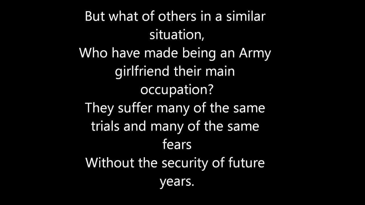 But what of other in a similar situation who have made being an army girlfriend their man occupation