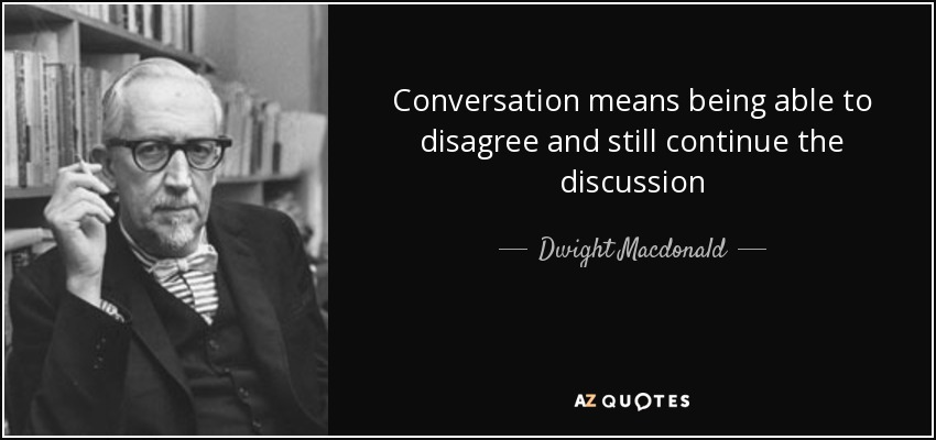 Conversation means being able to disagree and still continue
