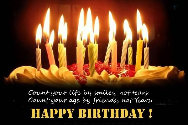 Count Your Life By Smiles Not Tears Happy Birthday
