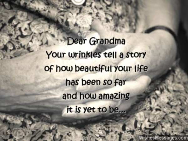 Dear Grandma Your Wrinkles Tell A Story Of How Beautiful Your Life