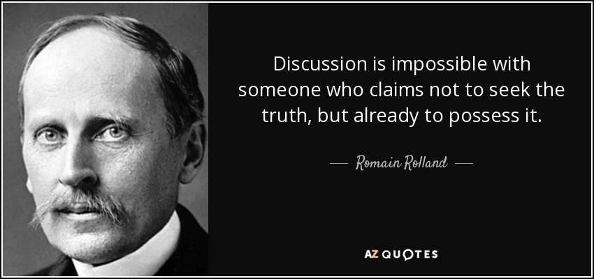 Discussion is impossible with someone who claims not to seek