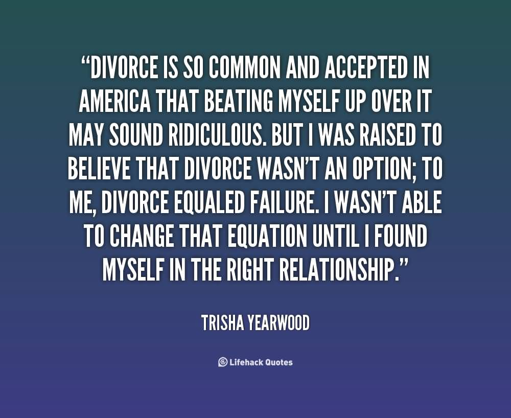 Divorce is so common and accepted in america that beating myself up over it - Trisha Yearwood