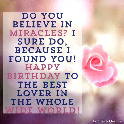 Do You Believe In Miracles I Sure Happy Birthday To The Best Lover In The Whole Wide World