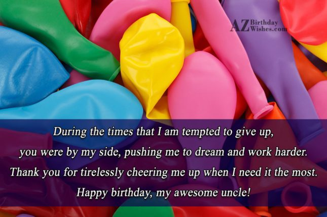 During The Times That I Am Tempted to Give Up Happy Birthday My Awesome Uncle