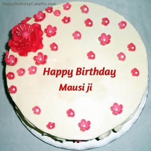 Flower Cake For Birthday Happy Birthday Mausi Ji