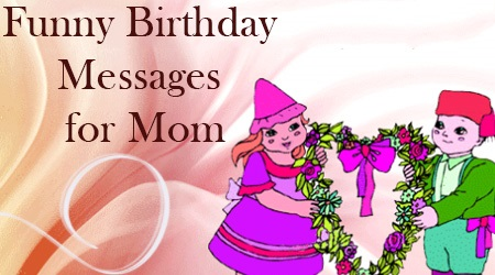Funny Birthday Messages For Mom
