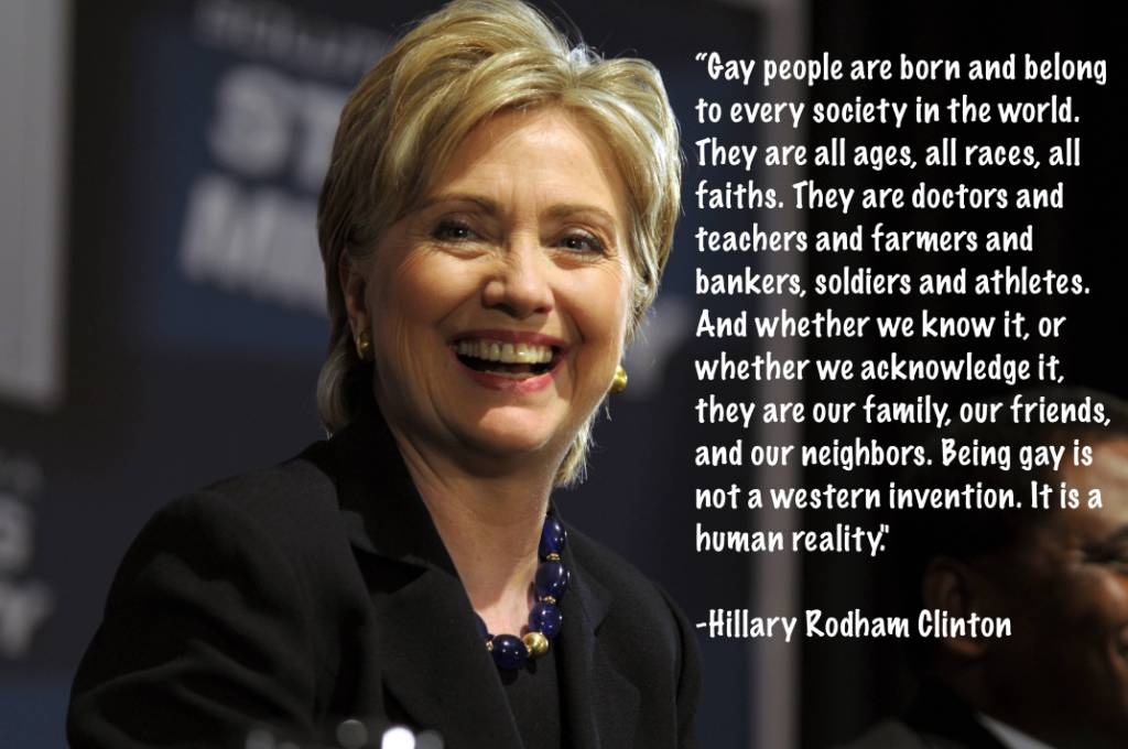 Gay people are born and belong to every society in the world - Hillary Clinton