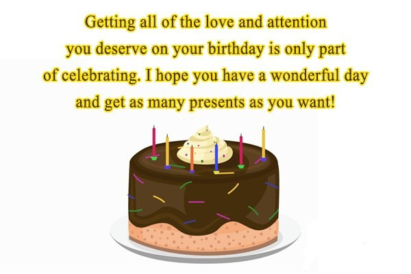 Getting All Of The Love And Attention I Hope You Have A Wonderful Day And Get As Many Present As You Want