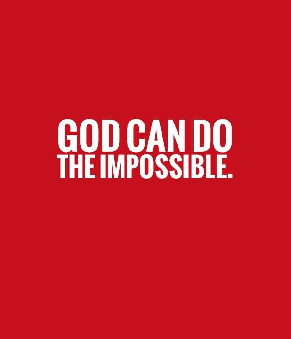 God can do the impossible