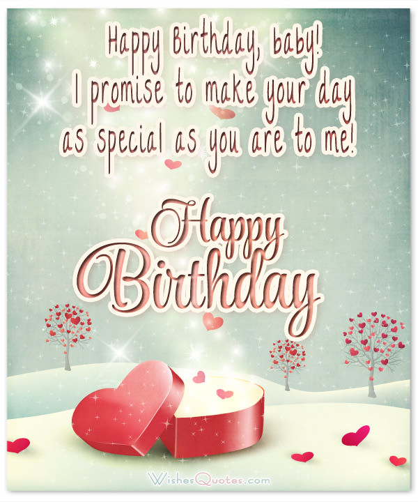 Happy Birthday Baby I Promise To Make Your Birthday As Special As You Are To Me