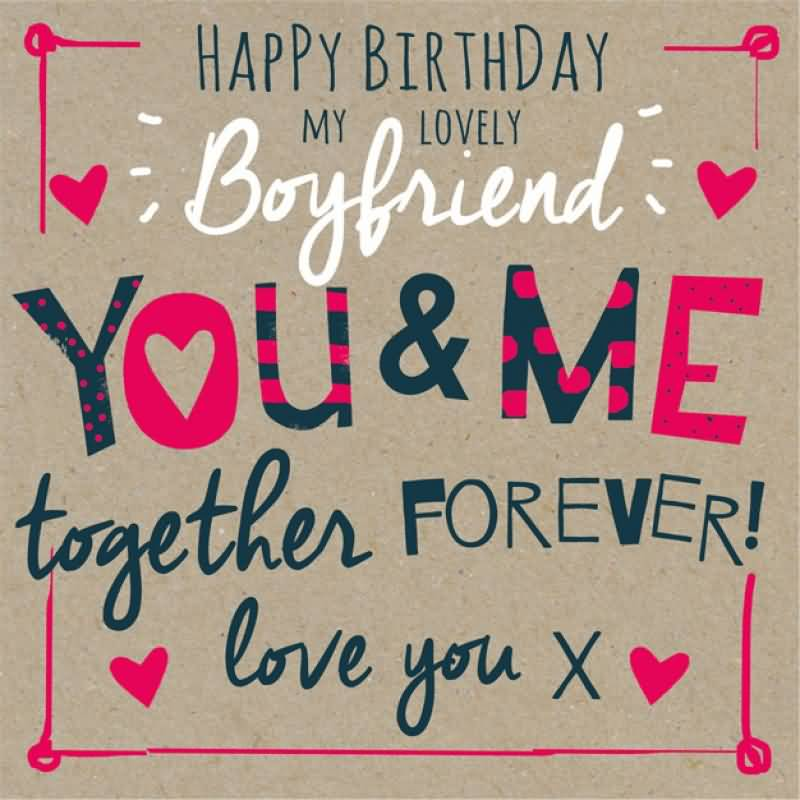 Happy Birthday Boyfriend You And Me Together Forever Love You