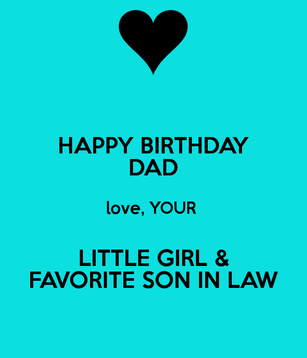 Happy Birthday Dad Love Your Little Girl Favorite Son In Law happy birthday dad love your little girl favorite son in law