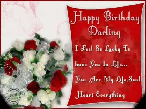 Happy Birthday Darling I Feel So Lucky You Are My Life Soul Heart Everything
