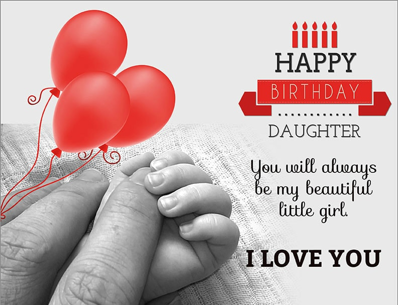Happy Birthday Daughter You Will Always Be My Beautiful Little Girl I Love