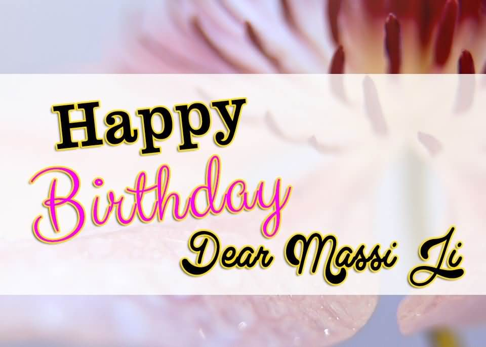Happy Birthday Dear Massi Ji