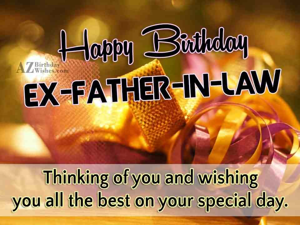 Birthday greeting ex father in law happy birthday ex father in law thinking of you and wishing you all the best on m4hsunfo