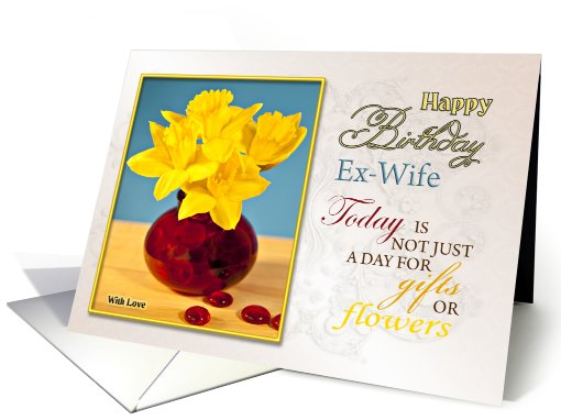 Happy Birthday Ex wife Today Is Not Just A Day For Gifts Or Flowers