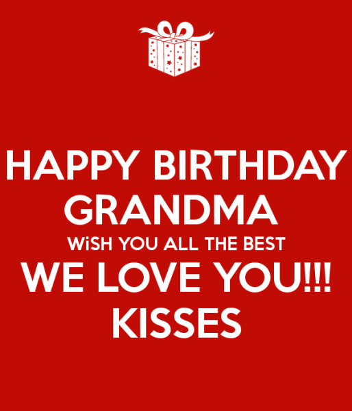 Happy Birthday Grandma Wish You All The Best We Love You Kisses