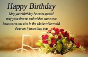 Happy Birthday May Your Birthday Be Extra Special May Your Dreams And Wishes Come True