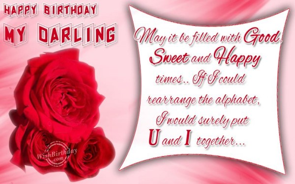 Happy Birthday My Darling May It Be Filled with Good Sweet And Happy