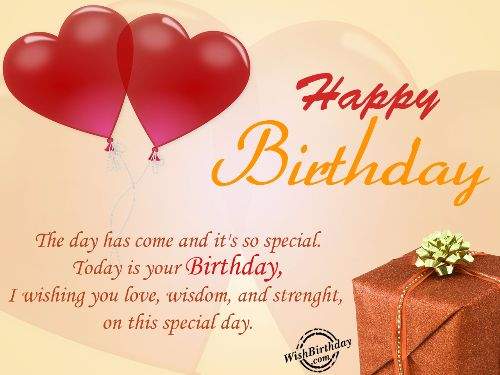 Happy Birthday The Day Has Come And It's So Special Today Is Your Birthday