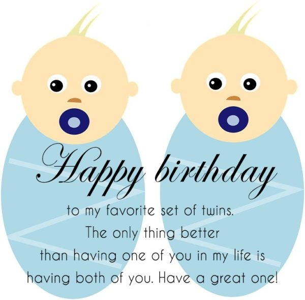Happy Birthday To My Favorite Set Of Twins Having Both Of You Have A