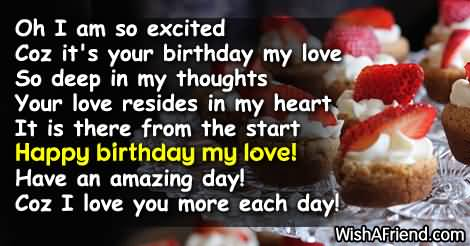 Happy Birthday To My Love Have An Amazing day Because I Love You More Each Day
