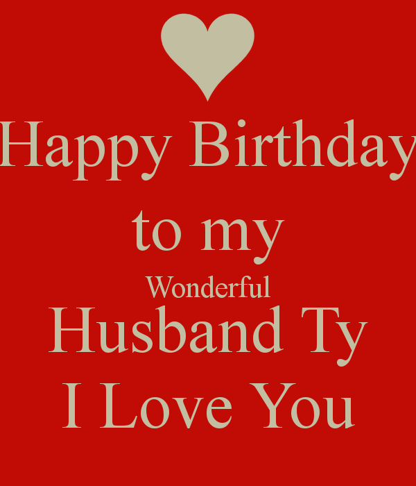 Happy Birthday To My Wonderful Husband Ty Love You